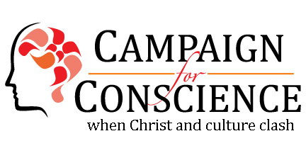 Campaign for Conscience | When Christ and Culture Clash
